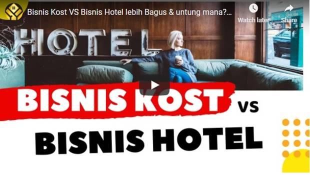 Bisnis Kost VS Bisnis Hotel